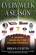 Every Week a Season: A Journey inside Big-Time College Football Cover