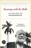 Running with the Bulls: My Years with the Hemingways Cover