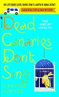 Dead Canaries Don't Sing: A Reigning Cats and Dogs Mystery Cover