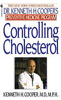 Controlling Cholesterol: Dr. Kenneth H. Cooper's Preventative Medicine Program Cover