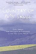 Country of My Skull: Guilt, Sorrow, and the Limits of Forgiveness in the New South Africa Cover