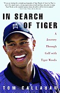In Search of Tiger: A Journey through Golf with Tiger Woods Cover