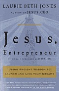 Jesus, Entrepreneur: Using Ancient Wisdom to Launch and Live Your Dreams Cover