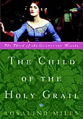 The Child of the Holy Grail: The Third of the Guenevere Novels Cover