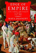 Edge of Empire: Lives, Culture, and Conquest in the East, 1750-1850 Cover