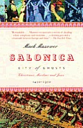 Salonica, City of Ghosts: Christians, Muslims and Jews 1430-1950 Cover