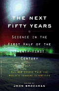The next Fifty Years: Science in the First Half of the Twenty-first Century Cover