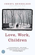 Love, Work, Children: A Novel Cover