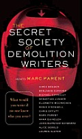 The Secret Society of Demolition Writers: Stories Cover