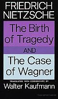 The Birth of Tragedy and the Case of Wagner Cover