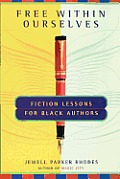 Free within Ourselves: Fiction Lessons for Black Authors Cover