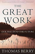 The Great Work: Our Way into the Future Cover