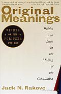 Original Meanings: Politics and Ideas in the Making of the Constitution Cover