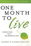 One Month to Live: Thirty Days to a No-Regrets Life Cover