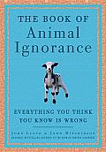 The Book of Animal Ignorance: Everything You Think You Know Is Wrong Cover