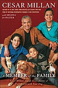 A Member of the Family: Cesar Millan's Guide to a Lifetime of Fulfillment with Your Dog Cover