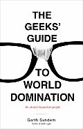 Geeks Guide to World Domination Be Afraid Beautiful People