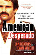 American Desperado: My Life--From Mafia Soldier to Cocaine Cowboy to Secret Government Asset Cover