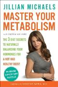 Master Your Metabolism: The 3 Diet Secrets to Naturally Balancing Your Hormones for a Hot and Healthy Body! Cover