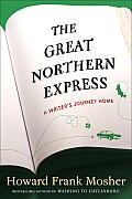 The Great Northern Express: A Writer's Journey Home Cover