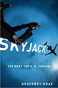 Skyjack The Hunt for D B Cooper