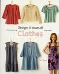 Design It Yourself Clothes Patternmaking