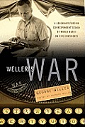 Weller's War: A Legendary Foreign Correspondent's Saga of World War II on Five Continents Cover
