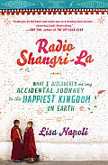 Radio Shangri-La: What I Discovered on My Accidental Journey to the Happiest Kingdom on Earth Cover