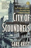 City of Scoundrels: The 12 Days of Disaster That Gave Birth to Modern Chicago Cover