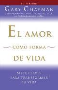 El Amor Como Forma de Vida: Siete...