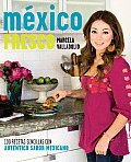 Mexico Fresco: 100 Recetas Simples Con Autentico Sabor Mexicano (Vintage Espanol) Cover