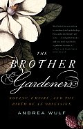 The Brother Gardeners: Botany, Empire and the Birth of an Obession (Vintage) Cover