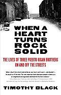 When a Heart Turns Rock Solid: The Lives of Three Puerto Rican Brothers on and Off the Streets