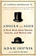 Angels and Ages: A Short Book about Darwin, Lincoln, and Modern Life (Vintage)