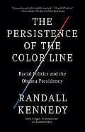 The Persistence of the Color Line: Racial Politics and the Obama Presidency