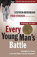 Every Young Man's Battle: Strategies for Victory in the Real World of Sexual Temptation (Every Man)