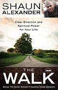 The Walk: Clear Direction and Spiritual Power for Your Life Cover