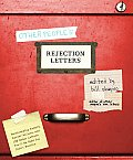 Other People's Rejection Letters: Relationship Enders, Career Killers, and 150 Other Letters You'll Be Glad You Didn't Receive Cover