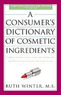 A Consumer's Dictionary of Cosmetic Ingredients, 7th Edition: Complete Information about the Harmful and Desirable Ingredients Found in Cosmetics and Cosmeceuticals Cover