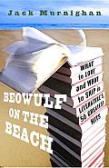 Beowulf on the Beach: What to Love and What to Skip in Literature's 50 Greatest Hits Cover