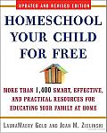 Homeschool Your Child for Free: More than 1,400 Smart, Effective, and Practical Resources for Educating Your Family at Home Cover