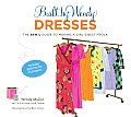 Built by Wendy Dresses: The Sew U Guide to Making a Girl's Best Frock Cover