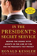 In the President's Secret Service: Behind the Scenes with Agents in the Line of Fire and the Presidents They Protect Cover