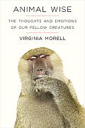 Animal Wise: The Thoughts and Emotions of Our Fellow Creatures Cover