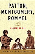 Patton Montgomery Rommel Masters of War