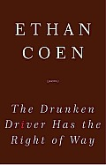 The Drunken Driver Has the Right of Way: Poems Cover