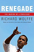 Renegade The Making of President Barack Obama