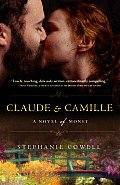 Claude & Camille: A Novel of Monet