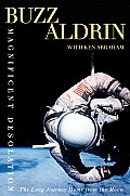 Magnificent Desolation Buzz Aldrin  by Buzz Aldrin