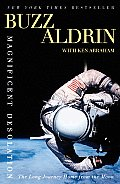 Magnificent Desolation: The Long Journey Home From The Moon by Buzz Aldrin